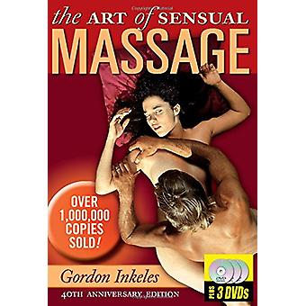 The Art of Sensual Massage + 3 DVDs by Gordon Inkeles - 9781941375044