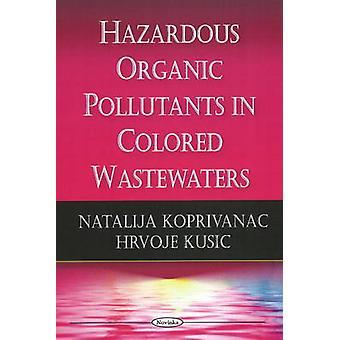 Hazardous Organic Pollutants in Colored Wastewaters by Natalija Kopri