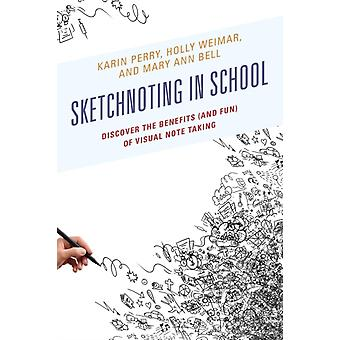 Sketchnoting in School Discover the Benefits and Fun of Visual Note Taking by Perry & Karin