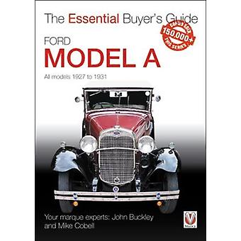 Ford Model A  All Models 1927 to 1931 by John Buckley