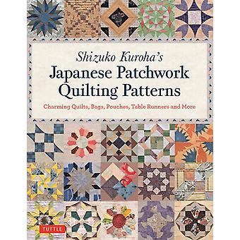 Shizuko Kurohas Japanese Patchwork Quilting Patterns by Shizuko Kuroha