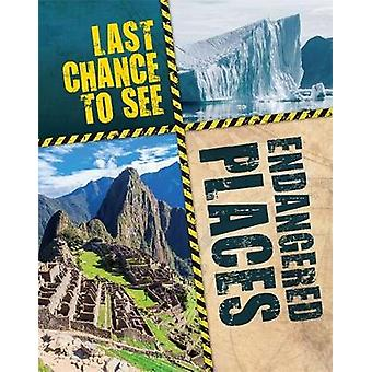 Last Chance to See Endangered Places by Anita Ganeri