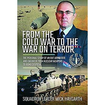 From the Cold War to the War on Terror by Michael Haygarth
