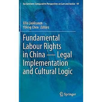 Fundamental Labour Rights in China  Legal Implementation and Cultural Logic by Liukkunen & Ulla
