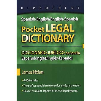 SpanishEnglishEnglishSpanish Pocket Legal DictionaryDiccionario Juridico de Bolsillo EspanolInglesInglesEspanol by Nolan & James