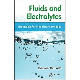 Fluids and Electrolytes by Garrett & Bernard M. University of Brisitsh Columbia School of Nursing & Vancouver & Canada