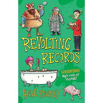 Revolting Records by Anne Rooney & Illustrated by Mike Phillips