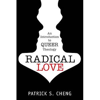 Radical Love - Introduction to Queer Theology by Patrick S. Cheng - 97