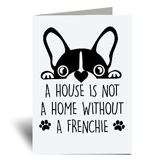 A House Is Not A Home Without A Frenchie A6 Greeting Card