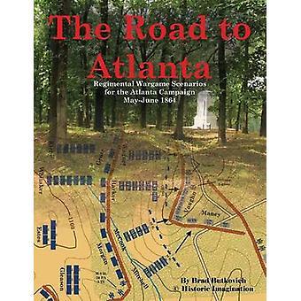 الطريق إلى أتلانتا روجيموتال Wargame سيناريوهات لحملة اتلانتا ماي يونيو 1864 من قبل بوتكوفيتش & براد