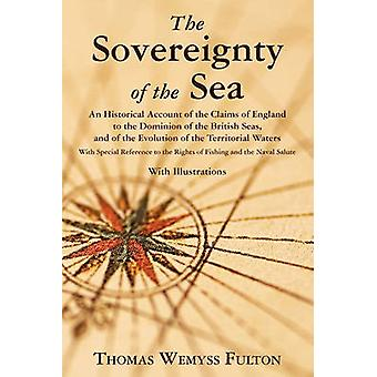 The Sovereignty of the Sea by Fulton & Thomas Wemyss