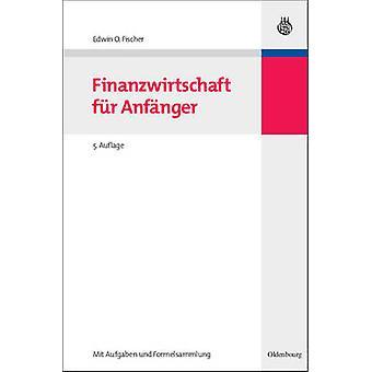 Finanzwirtschaft Fur Anfanger by Fischer & Edwin O.