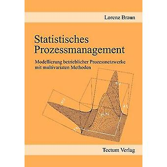 Statistisches Prozessmanagement by Braun & Lorenz