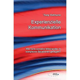Experienzielle Kommunikation by Tony & Hofmann