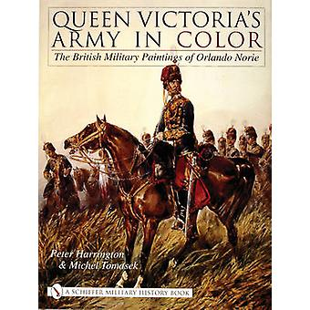 Queen Victoria's Army in Color - The British Military Paintings of Orl