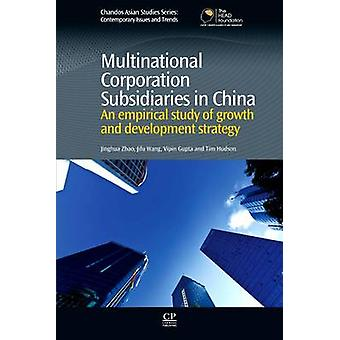 Multinational Corporation Subsidiaries in China An Empirical Study of Growth and Development Strategy by Zhao & Jinghua