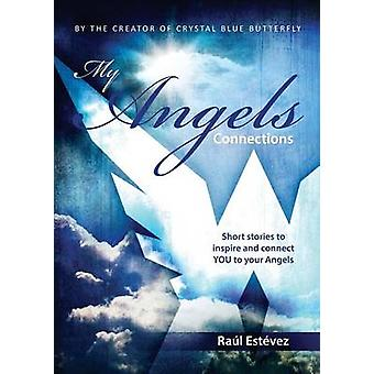 My Angels Connections by Estevez & Raul