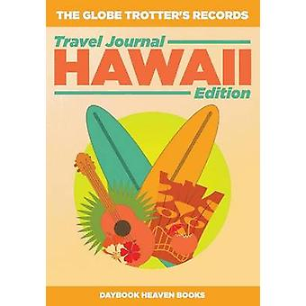 The Globe Trotters Records  Travel Journal Hawaii Edition by Daybook Heaven Books