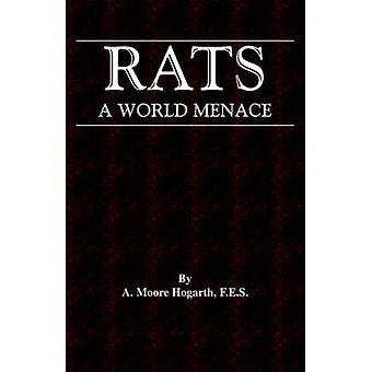 The Rat  A World Menace Vermin and Pest Control Series by Hogarth & A. & Moore