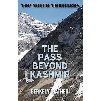 The Pass Beyond Kashmir by Mather & Berkely