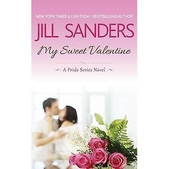 My Sweet Valentine by Sanders & Jill