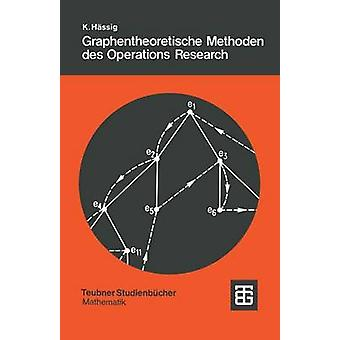 Graphentheoretische Methoden des Operations Research by Hssig & Kurt