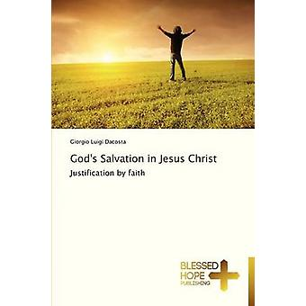 Gods Salvation in Jesus Christ by Dacosta Giorgio Luigi