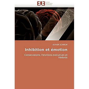 Inhibition Et Emotion by Schirlin & Olivier