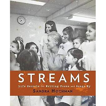 Streams - Life Secrets for Writing Poems and Songs by Sandra Hochman -