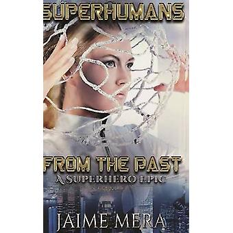 Superhumans from the Past by Mera & Jaime
