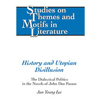 History and Utopian Disillusion - The Dialectical Politics in the Nove