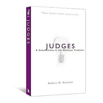 Judges - A Commentary in the Wesleyan Tradition by Robert D Branson -