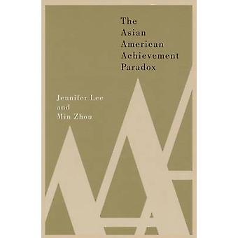 The Asian American Achievement Paradox by Jennifer Lee - Min Zhou - M
