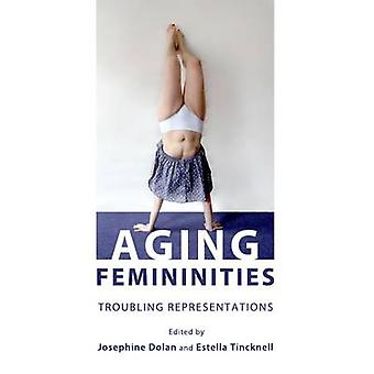 Aging Femininities - Troubling Representations by Josephine Dolan - 97