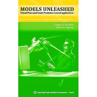 Models Unleashed - Virtual Plant and Model Predictive Control Applicat