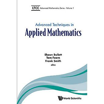 Advanced Techniques in Applied Mathematics by Shaun Bullett - Tom Fea