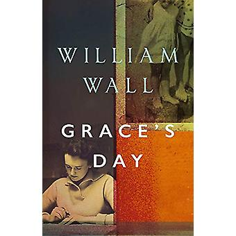 Grace's Day by William Wall - 9781788545471 Book