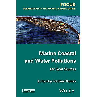 Marine Coastal and Water Pollutions by Frederic Muttin - 978184821692