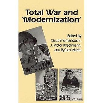 Total War and 'Modernization' by Yamanouchi - Yasushi (EDT)/ Koschman