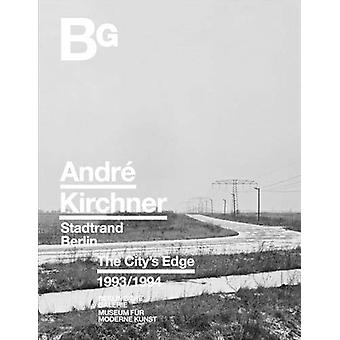 Andre Kirchner - Berlin - The City's Edge by Ulrich Domrose - 97839607