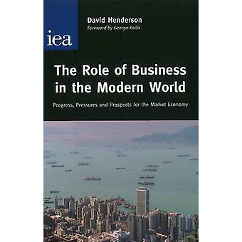 The Role of Business in the Modern World - Progress - Pressures and Pr