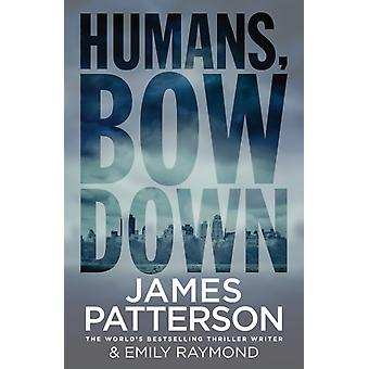 Humans Bow Down by James Patterson