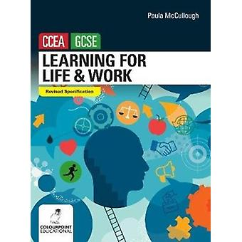 Learning for Life and Work for CCEA GCSE by McCullough & Paula