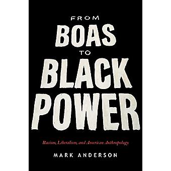 From Boas to Black Power - Racism - Liberalism - and American Anthropo