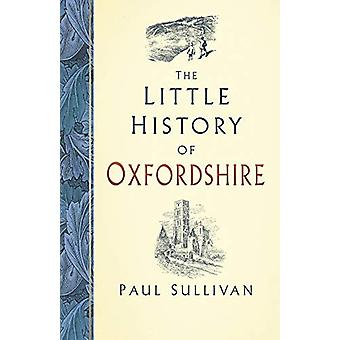 The Little History of Oxfordshire by Paul Sullivan - 9780750988025 Bo