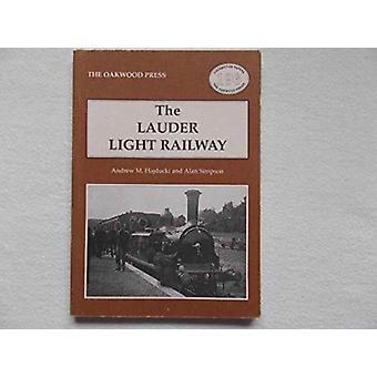 The Lauder Light Railway by Andrew M Hadjucki & Alan Simpson & Andrew Hajducki