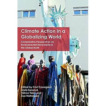 Climate Action in a Globalizing World by Carl Cassegrd