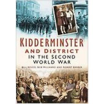 Kidderminster en District in de Tweede Wereldoorlog door Bill Wood & Bob Millward & Robert Barber