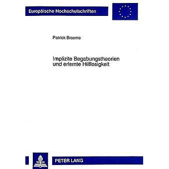Implizite Begabungstheorien Und Erlernte Hilflosigkeit by Patrick Bro