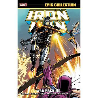 Iron Man Epic Collection War Machine by Len Kaminski